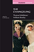 The Changeling: Thomas Middleton & William Rowley