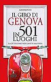 Il giro di Genova in 501 luoghi (eNewton Manuali e Guide)