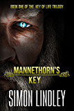 Mannethorn's Key (The Key of Life Book 1) (English Edition)