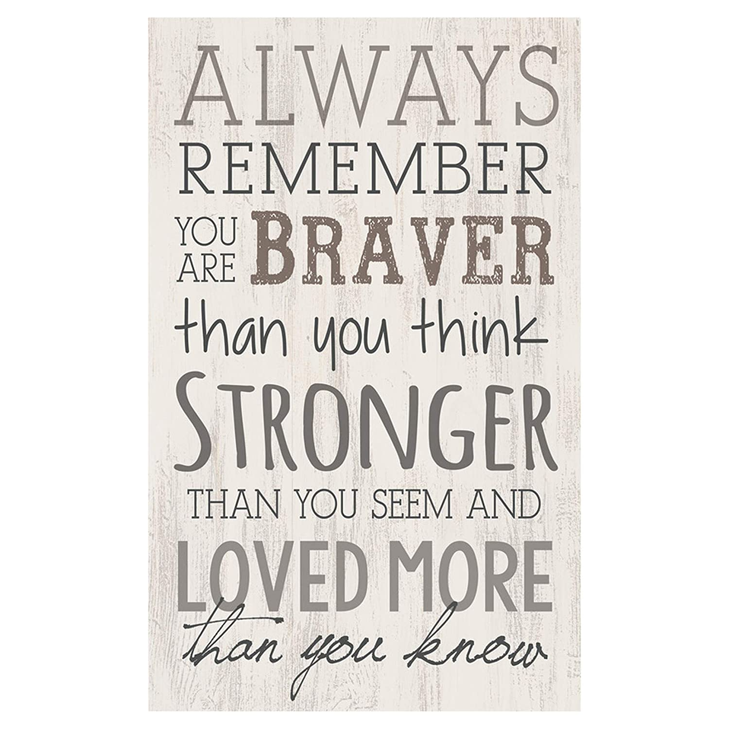 P. Graham Dunn Always Remember Braver Stronger Whitewash 10.5 x 17 Wood Pallet Wall Plaque Sign