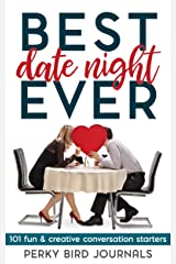 Best Date Night Ever: 101 Fun and Creative Conversation Starters Kindle Edition