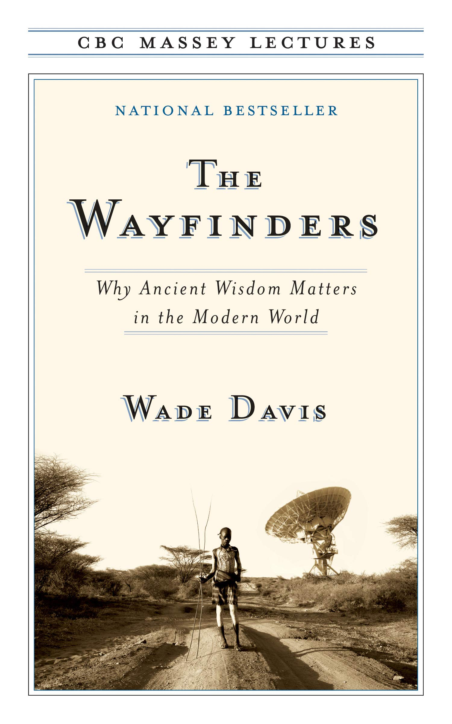 Download The Wayfinders: Why Ancient Wisdom Matters in the Modern World PDF