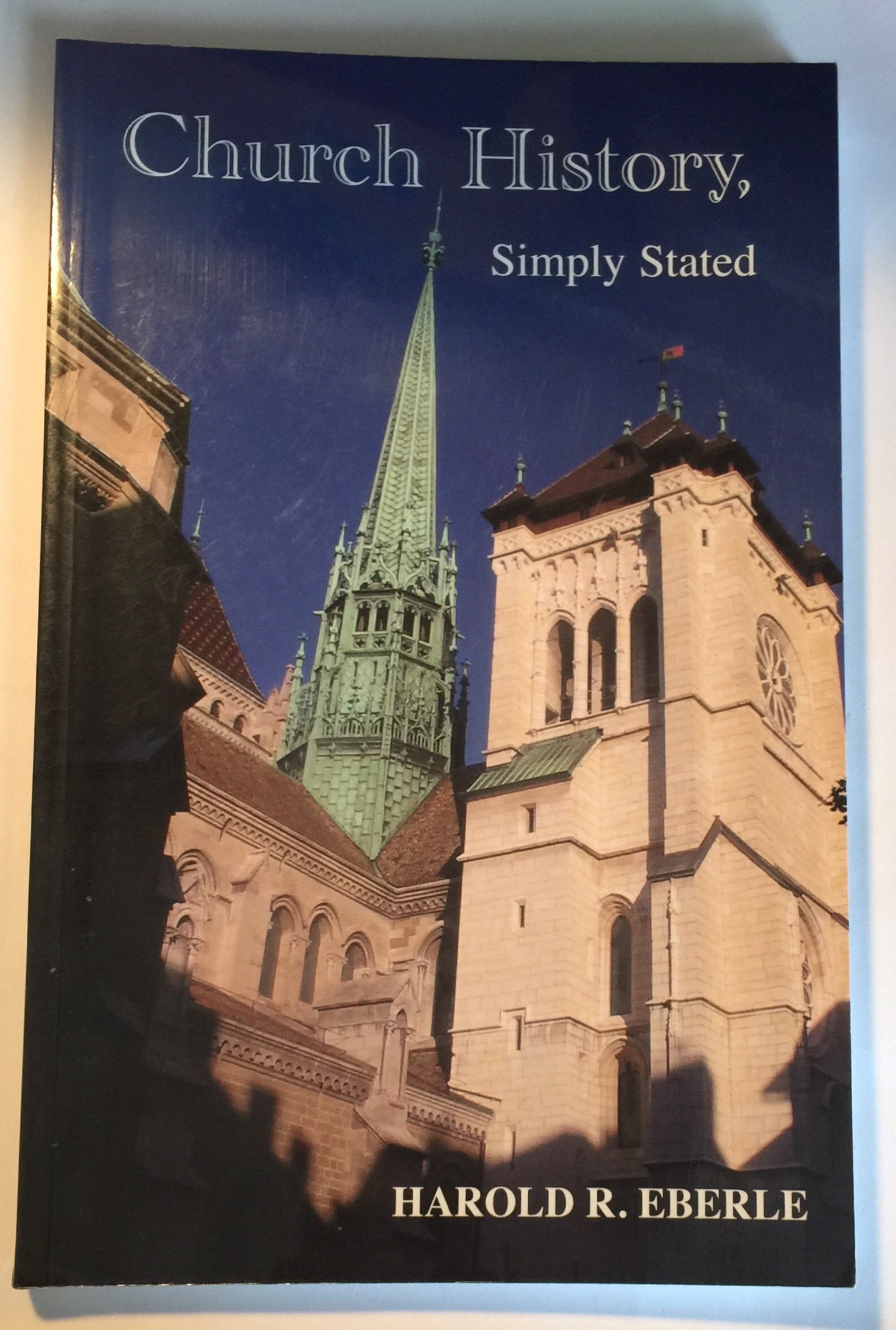 Church history simply stated harold eberle 9781882523375 amazon church history simply stated harold eberle 9781882523375 amazon books fandeluxe Choice Image