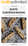 Rustic European Baking