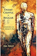 Enemy, Cripple, & Beggar: Shadows in the Hero's Path Paperback