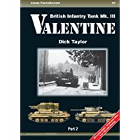British Infantry Tank Mk. III Valentine: Part 2 (Armor PhotoHistory)