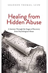 Healing from Hidden Abuse: A Journey Through the Stages of Recovery from Psychological Abuse Kindle Edition