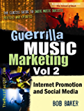 Guerrilla Music Marketing, Vol 2: Internet Promotion & Online Social Media (Guerrilla Music Marketing Series) (English Edition)