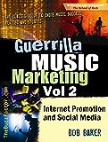 Guerrilla Music Marketing, Vol 2: Internet Promotion & Online Social Media (Guerrilla Music Marketing Series)
