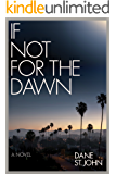 If Not for the Dawn