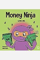 Money Ninja: A Children's Book About Saving, Investing, and Donating (Ninja Life Hacks 10) Kindle Edition