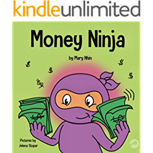 Money Ninja: A Children's Book About Saving, Investing, and Donating (Ninja Life Hacks 10)
