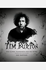 Tim Burton: The iconic filmmaker and his work Kindle Edition
