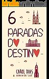 6 Paradas do Destino