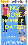 No More Horrible Dates: A Sweet Romantic Comedy of Love, Friendship . . . and Tea (High Tea Book 3)