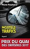 Mortels trafics - Prix du quai des orfevres 2017
