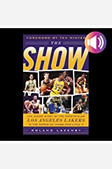 The Show: The Inside Story of the Spectacular Los Angeles Lakers in the Words of Those Who Lived It Kindle Edition
