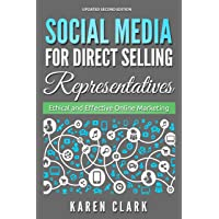 Social Media for Direct Selling Representatives: Ethical and Effective Online Marketing, 2018 Edition