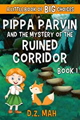 Pippa Parvin and the Mystery of the Ruined Corridor: A Little Book of BIG Choices (Pippa the Werefox 1) Kindle Edition