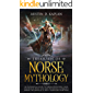 Treasures Of Norse Mythology: An Interesting Guide To Viking Mythology, Gods And Heroes With Folk Tales Of Endless Conquests (Relive The North As It Was A Thousand Years Ago)
