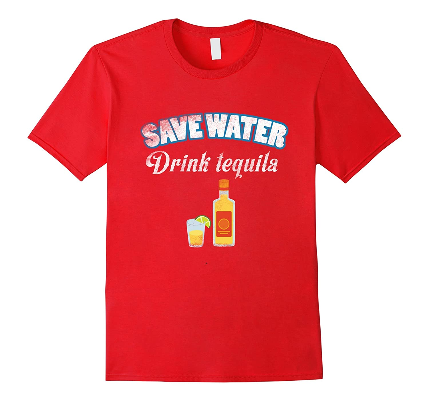 Save Water Drink Tequila Mexican Pride Gift Mexico T-shirt-CD