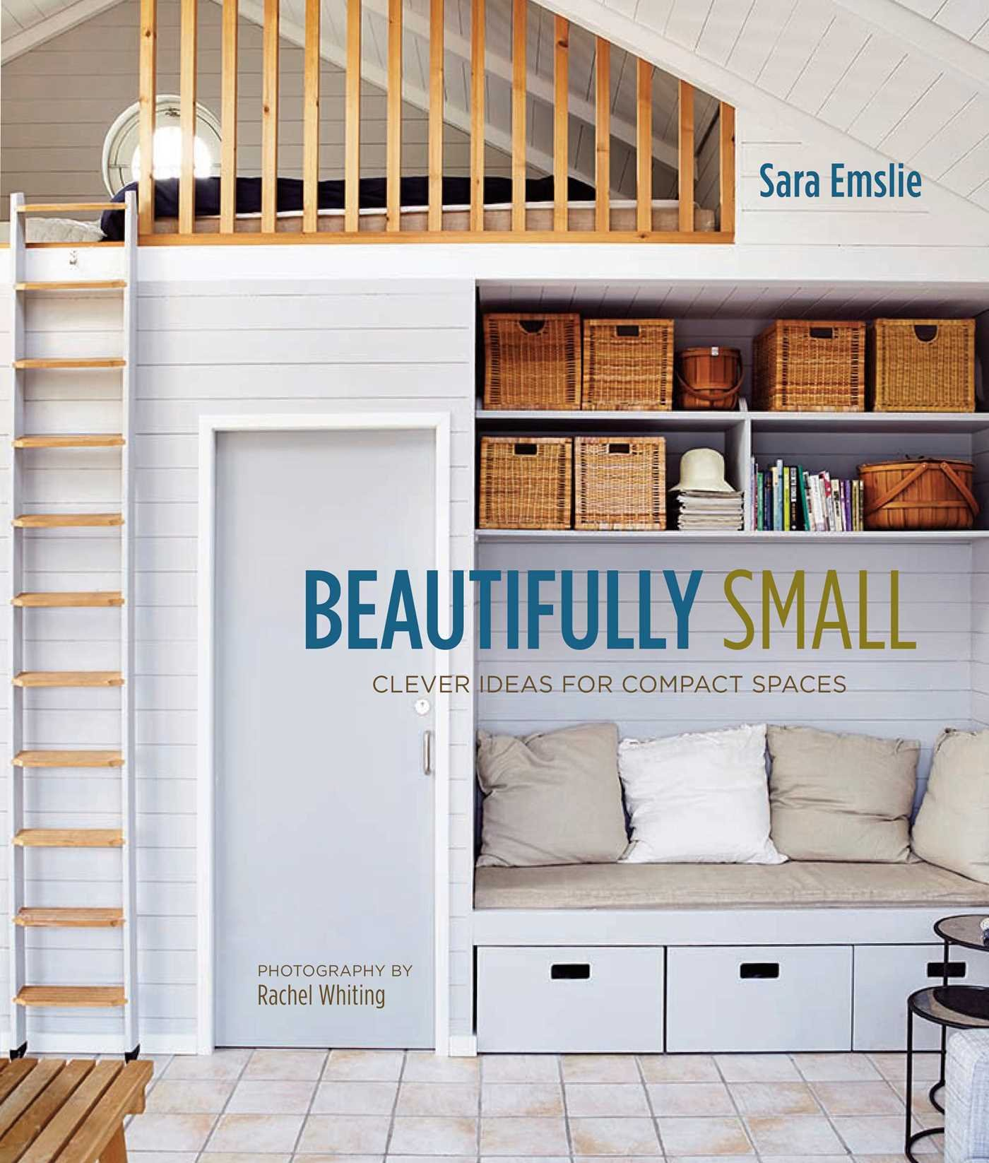 Beautifully Small: Clever Ideas for Compact Spaces: Amazon.de: Sara ...