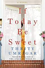 If Today Be Sweet: A Novel Kindle Edition