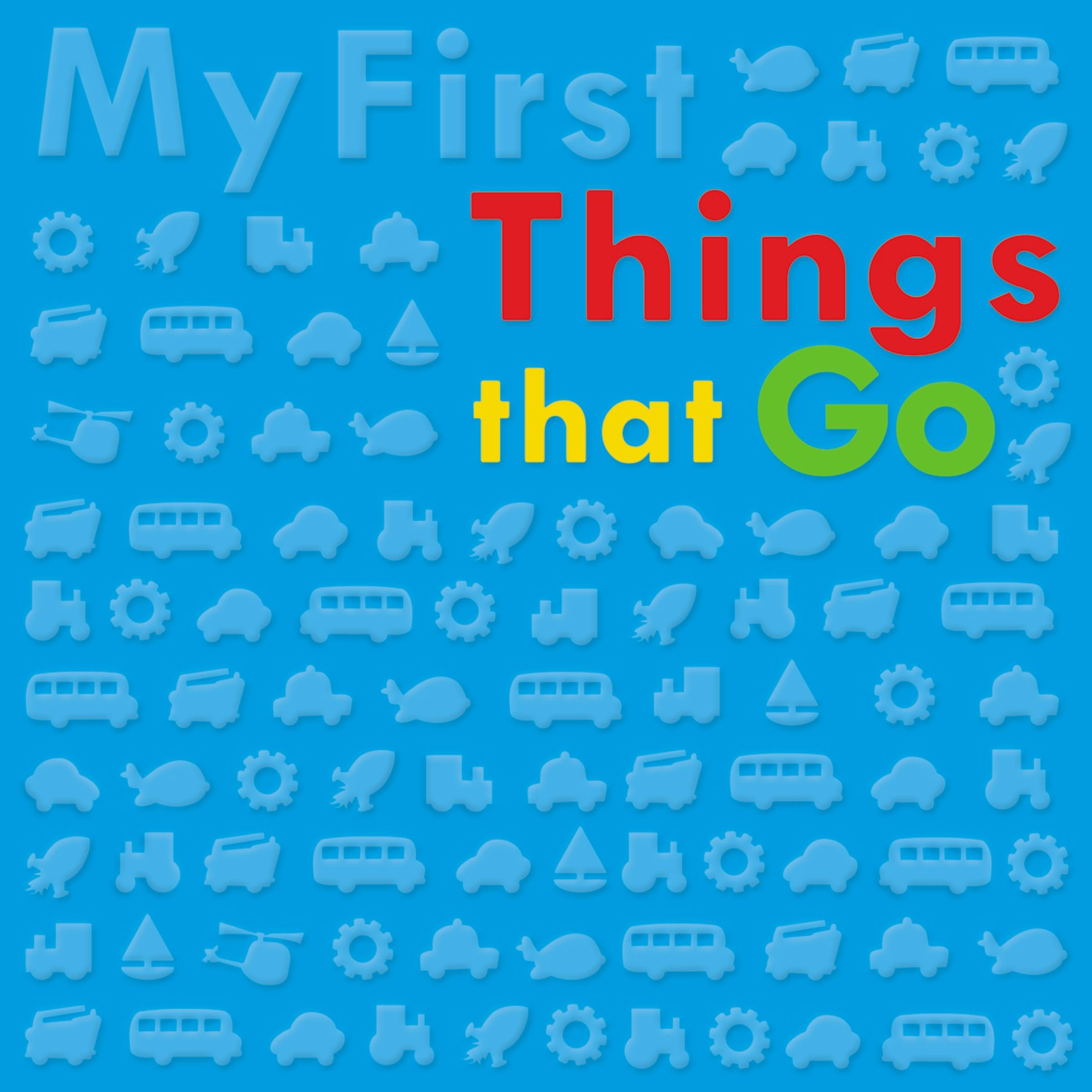 Read Online My First Things That Go ebook