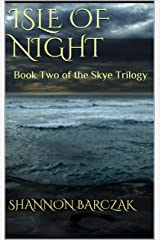 Isle of Night: Book Two of the Skye Trilogy Kindle Edition