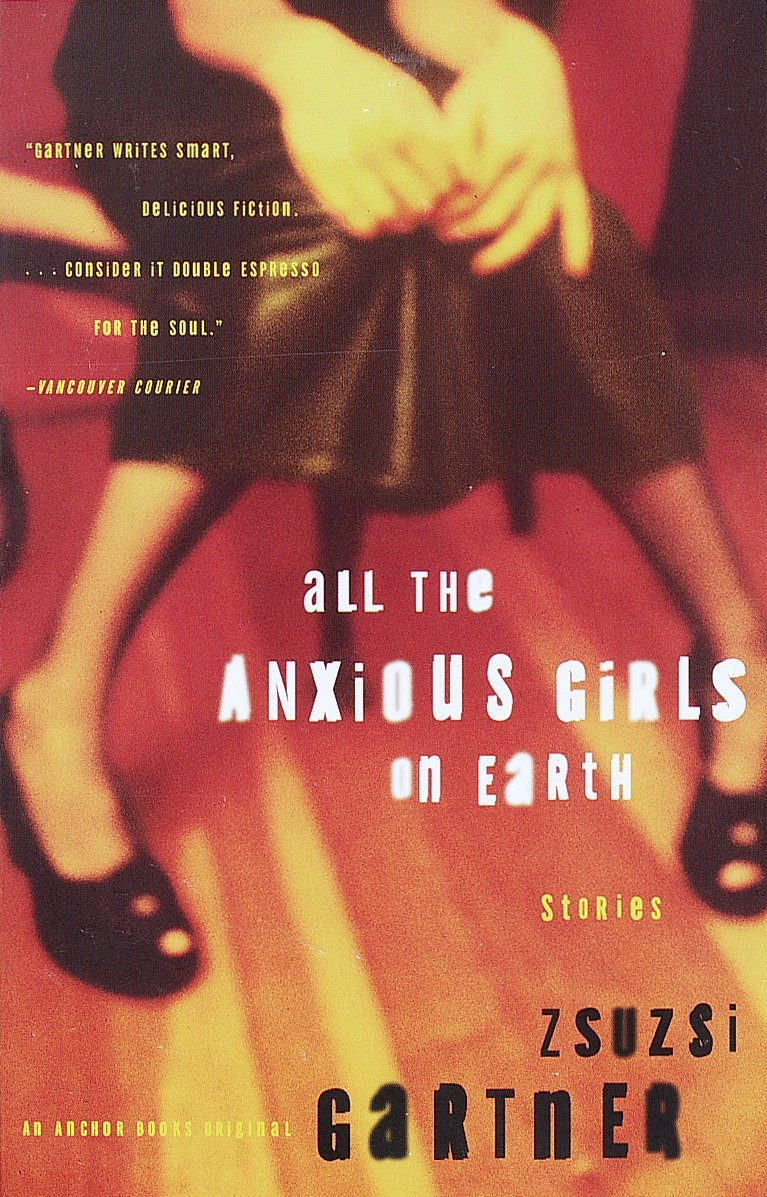 All the Anxious Girls on Earth: Stories ebook