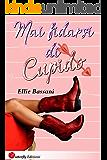 Mai fidarsi di Cupido (Italian Edition)