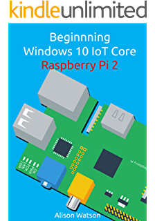 Amazon com: Getting Started with Windows 10 IoT Core for