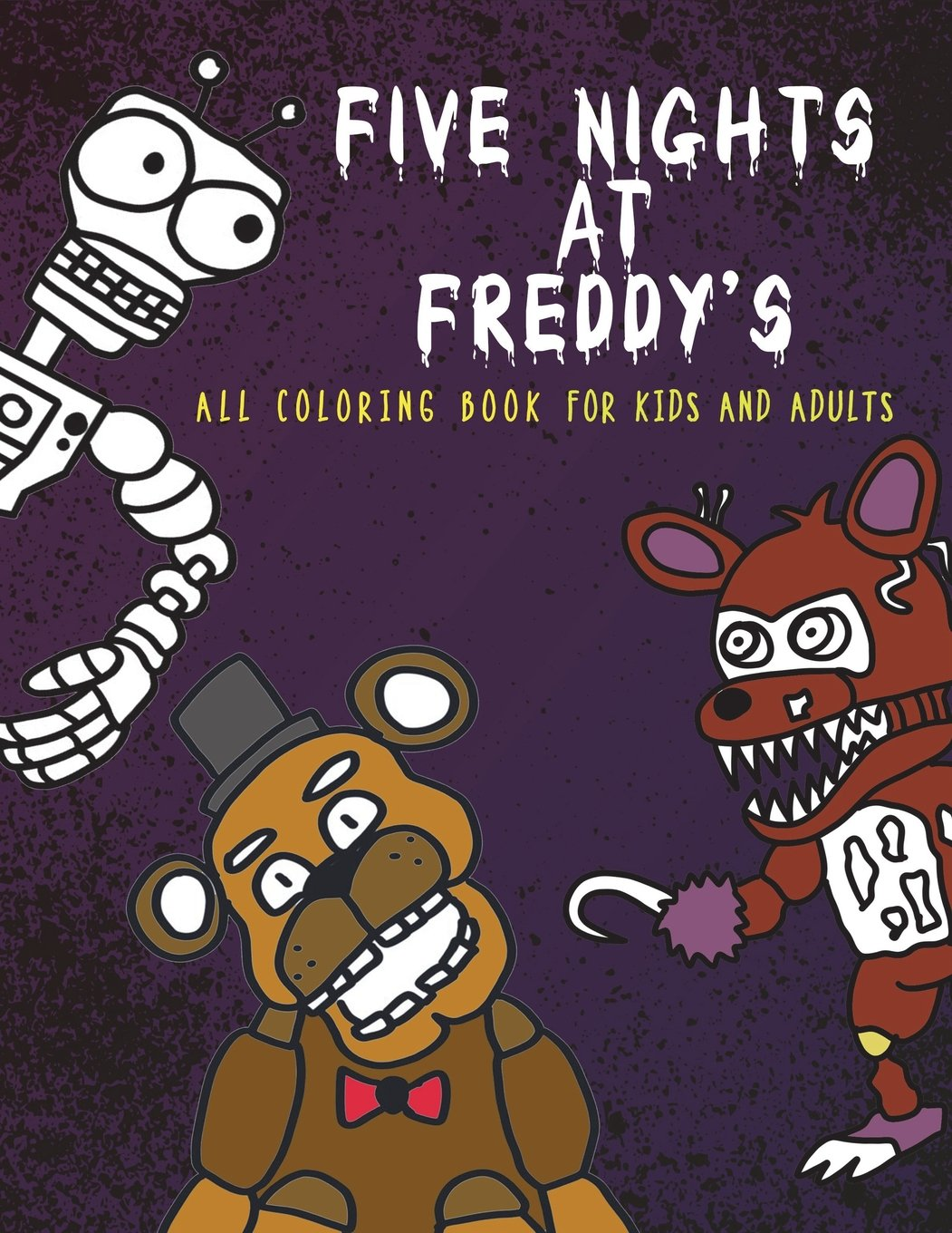 Download Five Nights at Freddy's All Coloring Book: for Kids and Adults PDF