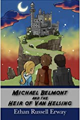 Michael Belmont and the Heir of Van Helsing (The Adventures of Michael Belmont Book 2) Kindle Edition