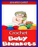 Crochet Baby Blankets (English Edition)