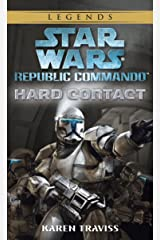 Hard Contact: Star Wars Legends (Republic Commando) (Star Wars: Republic Commando Book 1) Kindle Edition