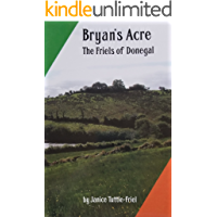 Bryan's Acre: The Friels of Donegal