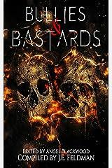 Bullies & Bastards: A Fantasy Writers Anthology Kindle Edition