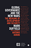 Global Governance and the New Wars: The Merging of Development and Security (Critique Influence Change)