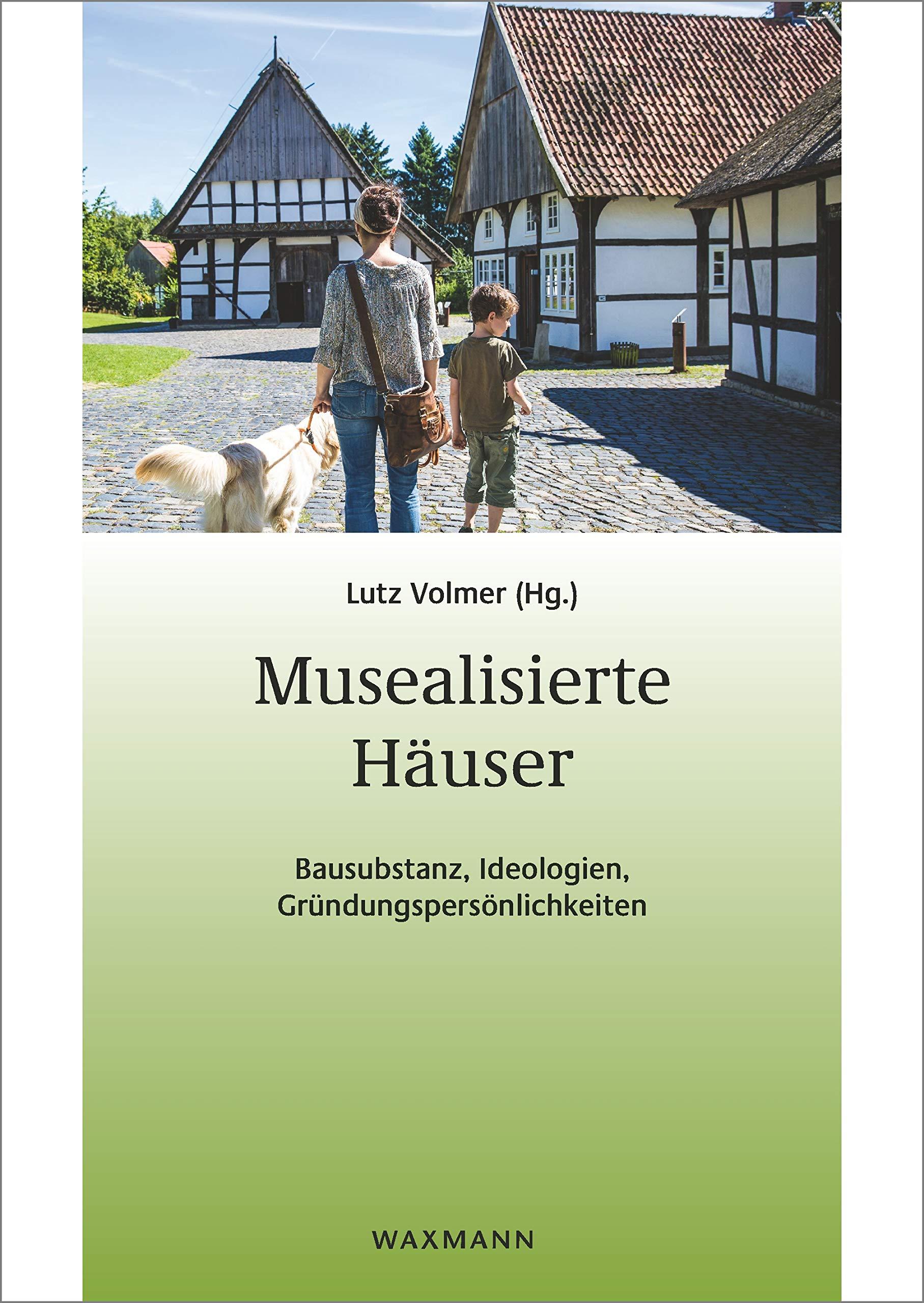 Musealisierte Häuser Bausubstanz Ideologien