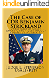 The Case of CDR Benjamin Strickland (Unrestricted Coast Guard Chronicles (UCGC) Book 1)