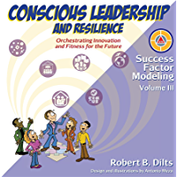 Success Factor Modeling Volume III: Conscious Leadership and Resilience: Orchestrating Innovation and Fitness for the Future (English Edition)