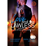 Love and the Lawless: Volume One Anthology