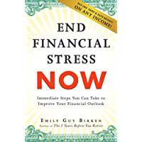 End Financial Stress Now: Immediate Steps You Can Take to Improve Your Financial Outlook