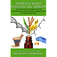 Evidence-Based Essential Oil Therapy: The Ultimate Guide to the Therapeutic and Clinical Application of Essential Oils…
