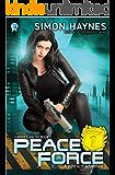 Peace Force: A light scifi adventure (Harriet Walsh Book 1)