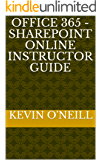 Office 365 - SharePoint Online Instructor Guide