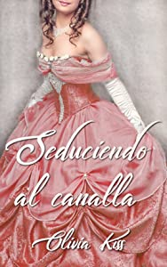 Seduciendo al canalla (Spanish Edition)