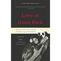 Love at Goon Park: Harry Harlow and the Science of Affection (English Edition)