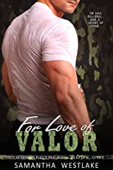 For Love of Valor: A Bad Boy Military Romance (Stone Brothers Book 1) Kindle Edition